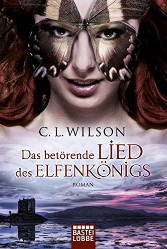 Das betörende Lied des Elfenkönigs: Roman (Historische Liebesromane. Bastei Lübbe Taschenbücher)