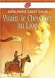 Yvain, le Chevalier au Lion - Livre de Poche Jeunesse - 28/05/2008