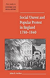 Social Unrest and Popular Protest in England, 1780-1840 (New Studies in Economic and Social History) by John E. Archer (2-Nov-2000) Paperback