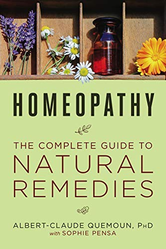 Homeopathy: The Complete Guide to Natural Remedies (English Edition)
