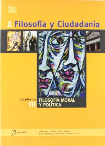 Filosofía y ciudadanía. III. Filosofiía moral y política