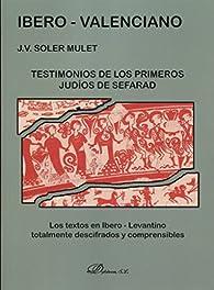 bero-Valenciano. Testimonios de los primeros judíos de Sefarad par  José Vicente Soler Mulet