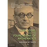 Kurt Gödel and the Foundations of Mathematics: Horizons of Truth