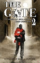 The Gate 2: 13 Tales of Isolation and Despair: Volume 2 by Robert J. Duperre (2012-02-29)