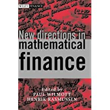 New Directions in Mathematical Finance (The Wiley Finance Series)