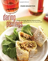 Daring Pairings: A Master Sommelier Matches Distinctive Wines with Recipes from His Favorite Chefs by Evan Goldstein (2010-04-28)