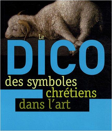 Le dico des symboles chretiens dans l'art