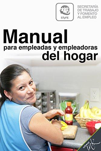 Manual para empleadas y empleadoras del hogar (Spanish Edition)