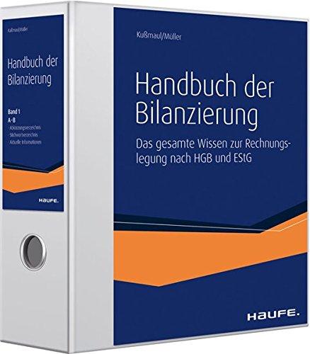 Handbuch der Bilanzierung: Umfassende Kompetenz für prüfungssichere Abschlüsse