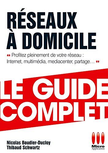 GUIDE COMPLET RESEAUX A DOMICILE par Nicolas Boudier-Ducloy