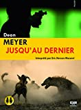 Jusqu'au dernier / Deon Meyer | Meyer, Deon. Auteur