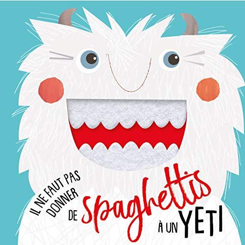 Il ne faut pas donner de spaghettis à un yéti