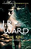 The King: Number 12 in series (Black Dagger Brotherhood Series Book 13)