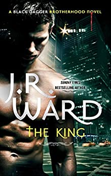 The King: Number 12 in series (Black Dagger Brotherhood Series Book 13) (English Edition) von [Ward, J. R.]