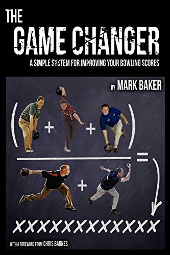 The Game Changer: A Simple System for Improving Your Bowling Scores Kegel-system