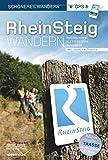 Rheinsteig - Schöneres Wandern Pocket. Mit Rheinburgen, App Anbindung GPS-Daten und Faltkarte. 320 km Wander-Erlebnis von Wiesbaden bis Bonn. Aktuellste Trasse, Insider-Tipps