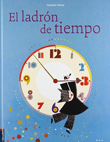 El ladrón de tiempo / The time's th...