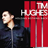 Songtexte von Tim Hughes - Holding Nothing Back