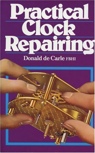 Practical Clock Repairing by Donald de Carle (1968-11-05)