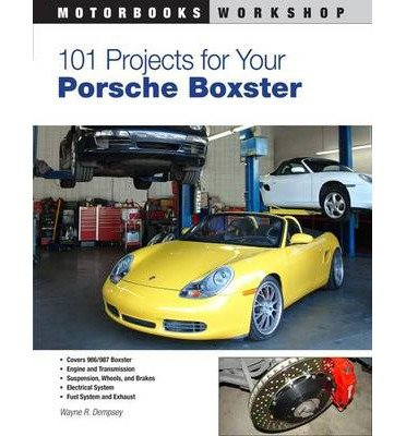 101-projects-for-your-porsche-boxster-by-author-wayne-dempsy-january-2011
