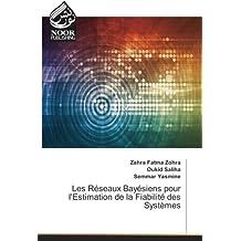 Les Reseaux Bayesiens pour l'estimation de la Fiabilite des systemes