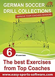 The best Exercises from Top Coaches (German Soccer Drill Collections Book 6)