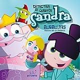 Sandra Burbujas (Detective De Cuentos)