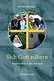 Sich Gott nähern: Frauenorden in Deutschland