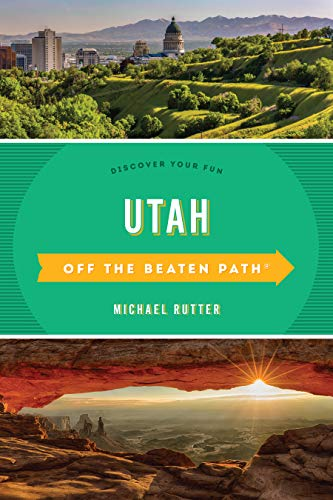 Off the Beaten Path Utah: Discover Your Fun