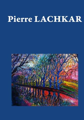 Pierre Lachkar: Né pour peindre… par Philippe Klein