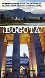 !Bogota!: A Bilingual Guide to the Enchanted City/Una Guia Bilingue de La Ciudad Encantada