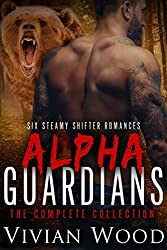 Alpha Guardians Series - The Complete Collection: 650+ Pages Of Sizzling, Fast-Paced Bear and Dragon Shifter Romance (English Edition)