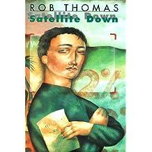 Satellite Down by Rob Thomas (1998-06-01)