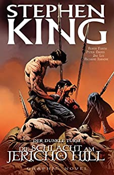 Stephen Kings Der dunkle Turm, Band 5 - Die Schlacht am Jericho Hill von [King, Stephen, David, Peter]