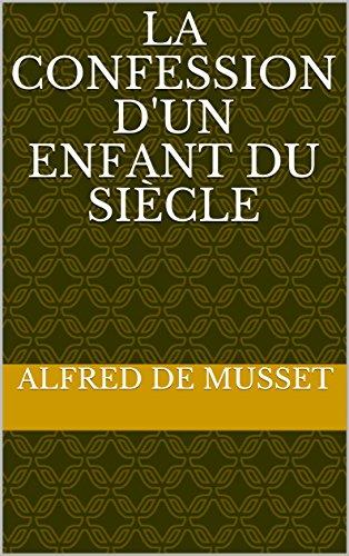 La Confession d'un enfant du siècle par Alfred de Musset