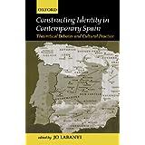 Constructing Identity in Twentieth-Century Spain: Theoretical Debates and Cultural Practice