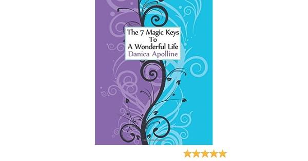 The 7 Magic Keys to a Wonderful Life