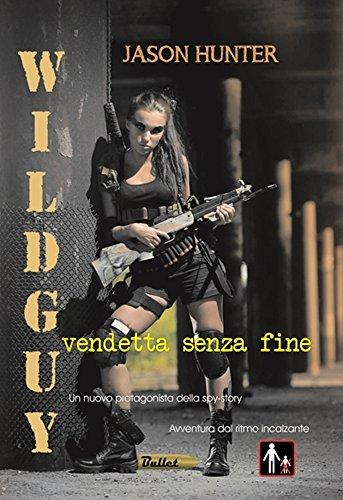Wildgu -Vendetta senza fine (Bullet Vol. 1)
