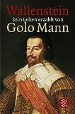 Wallenstein: Sein Leben erz?hlt von Golo Mann