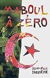 Maboul à zéro: Französische Lektüre für das 4. Lernjahr, Oberstufe. Buch by Jean-Paul Nozière (2005-07-27) - Jean-Paul Nozière