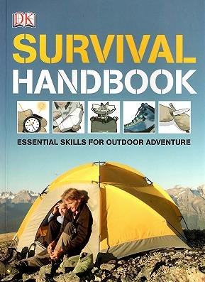 Survival Handbook: Essential Skills for Outdoor Adventure by Colin Towell (2010-08-01)