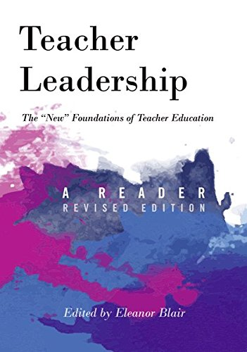 """Teacher Leadership: The """"New"""" Foundations of Teacher Education - A Reader - Revised edition (Counterpoints)"""