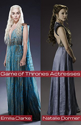 Natalie Dormer and Emilia Clarke - Game of Thrones Actresses: Margaery Tyrell and Daenerys Targaryen