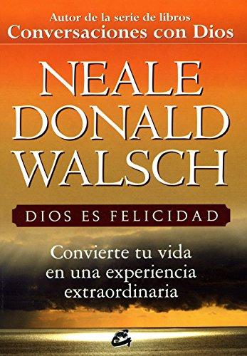 Dios es felicidad / God is Happiness por Neale Donald Walsch