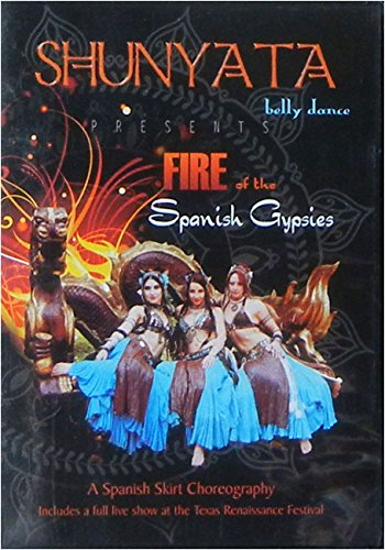 Shunyata Belly Dance Presents: Fire of the Spanish Gypsies (Gypsy Fire)