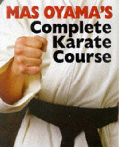 Mas Oyama's Complete Karate Course by Masutatsu Oyama (1998-08-05)
