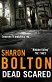 Dead Scared (Lacey Flint Series, Book 2) by Sharon Bolton