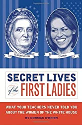 Secret Lives of the First Ladies by Cormac O'Brien (2009-09-01)