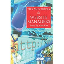 Tips and Tricks for Web Site Managers