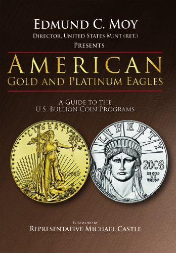 American Gold and Platinum Eagles: A Guide to the U.S. Bullion Coin Programs (English Edition) - American Eagle Münze Gold